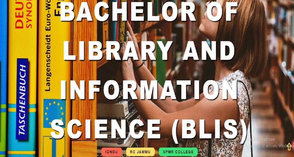 Bachelor Degree in Library And Information Science (BLIS) From IGNOU.